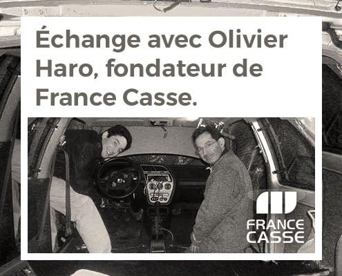 Échange avec Olivier Haro, fondateur de France Casse