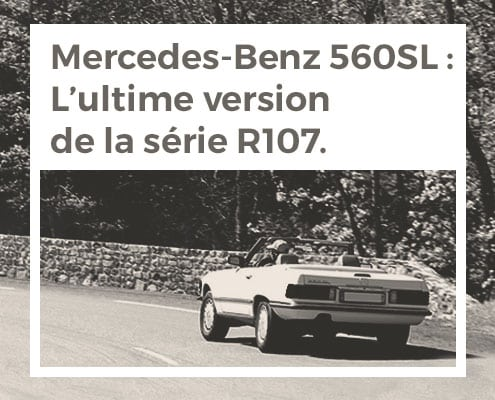 Mercedes-Benz 560SL : L'ultime version de la série R107