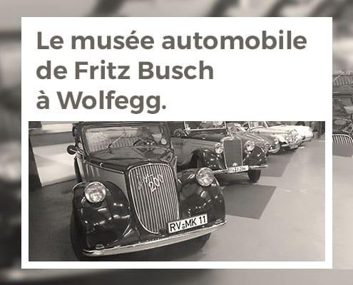 Le musée automobile de Fritz Busch à Wolfegg