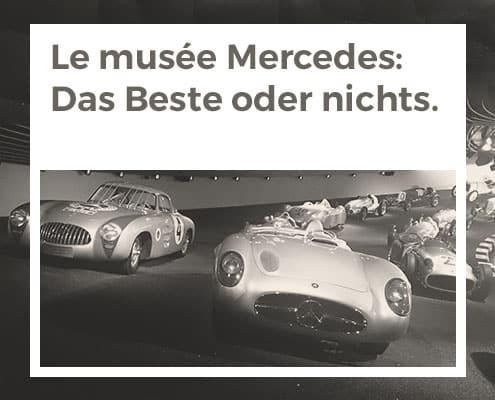 Le musée Mercedes : Das Beste oder nichts