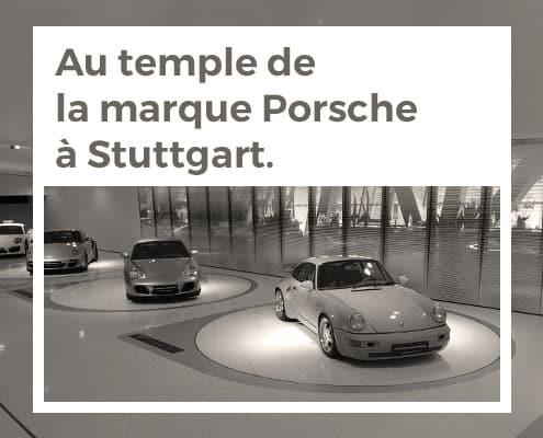 Au temple de la marque Porsche à Stuttgart