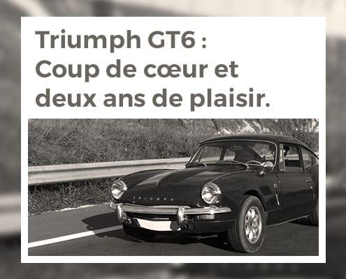 Triumph GT6 : Coup de cœur et deux ans de plaisir