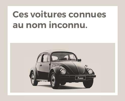 Ces voitures connues au nom inconnu