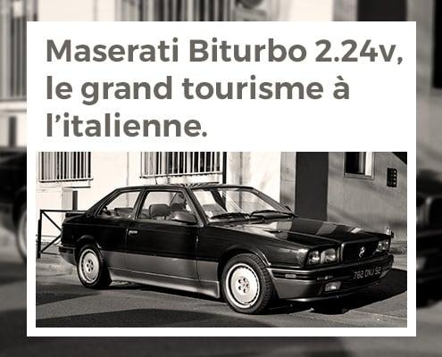 Maserati Biturbo 2.24v, le grand tourisme à l'italienne