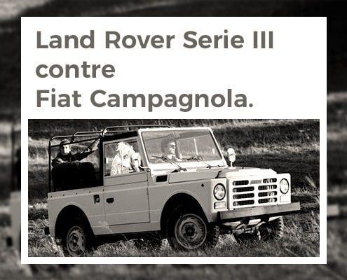 Land Rover Serie III contre Fiat Campagnola