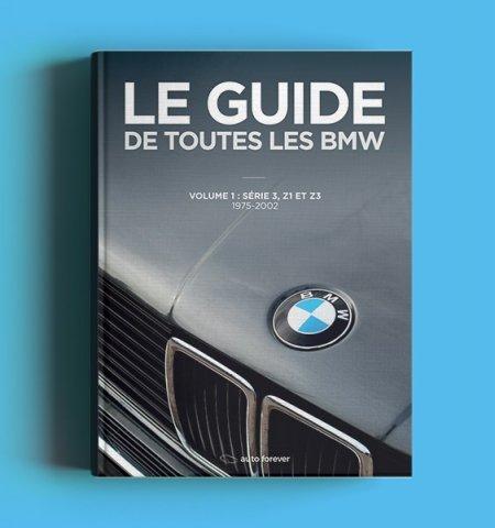 Le Guide de toutes les BMW Volume 1 - 1975-2002 - Série 3 E21 - Série 3 E30 berline coupé cabriolet Touring - Série 3 E36 berline coupé cabriolet Touring Compact - Z1 - Z3 roadster coupé