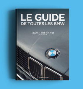 Le guide de toutes les BMW, Volume 1 : Séries 3, Z1 et Z3