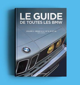 Le guide de toutes les BMW, Volume 2 : Séries 5, 6, 7 et 8, M1 et Z8