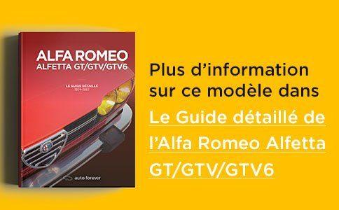 Le Guide détaillé de l'Alfa Romeo Alfetta GT/GTV/GTV6 : 100 pages 200 photos par Auto Forever