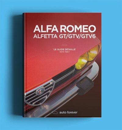Alfa Romeo Alfetta GT/GTV/GTV6 : le guide détaillé 1974-1987