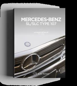 Mercedes SL/SLC type R/C 107 Le Guide détaillé