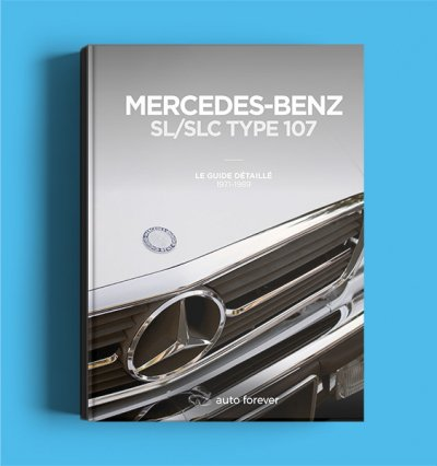 Le Guide de la Mercedes SL / SLC type 107