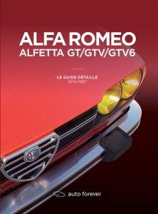 Guide détaillé Alfa GTV6 avec chronologie évolutions, fiche technique, toutes les versions, chiffres de production, équipements et options