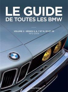 Guide de toutes les BMW volume 2 avec chronologie évolutions, fiche technique, toutes les versions, chiffres de production, équipements et options