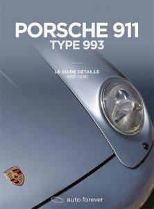 Guide détaillé Porsche 993 avec chronologie évolutions, fiche technique, toutes les versions, chiffres de production, équipements et options